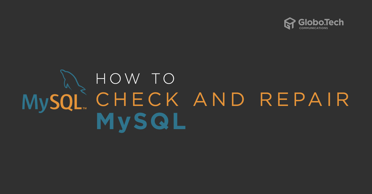 How to check and repair MySQL Databases